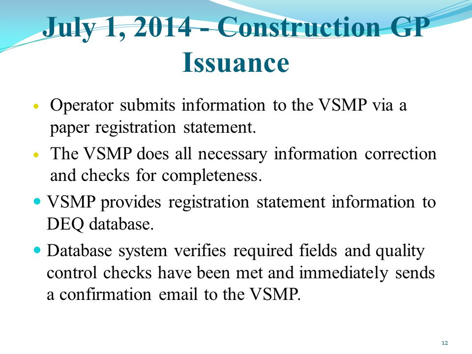 July 1, 2014 - Construction GP Issuance Operator submits information to the VSMP via a paper registration statement. The VSMP does all necessary infor