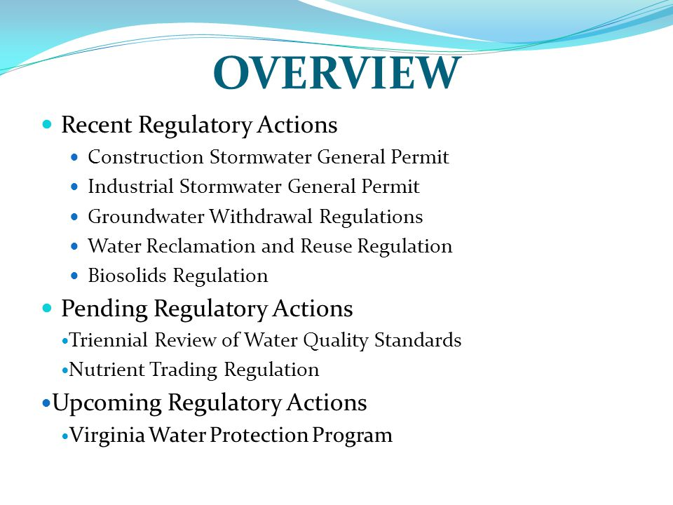 OVERVIEW Recent Regulatory Actions Construction Stormwater General Permit Industrial Stormwater General Permit Groundwater Withdrawal Regulations Wate