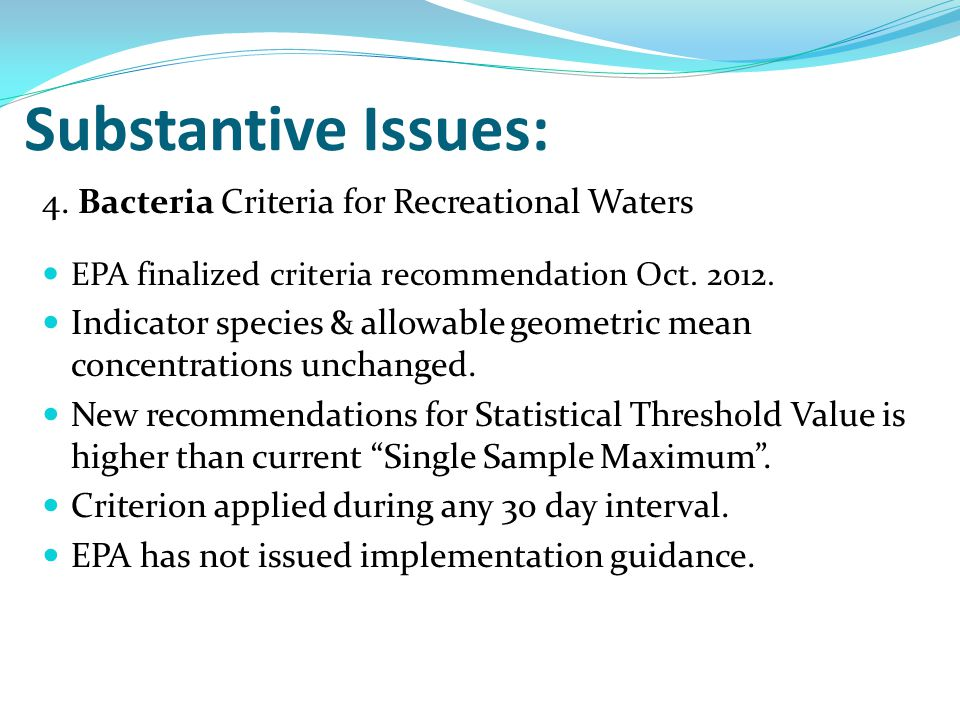 4. Bacteria Criteria for Recreational Waters EPA finalized criteria recommendation Oct. 2012. Indicator species & allowable geometric mean concentrati