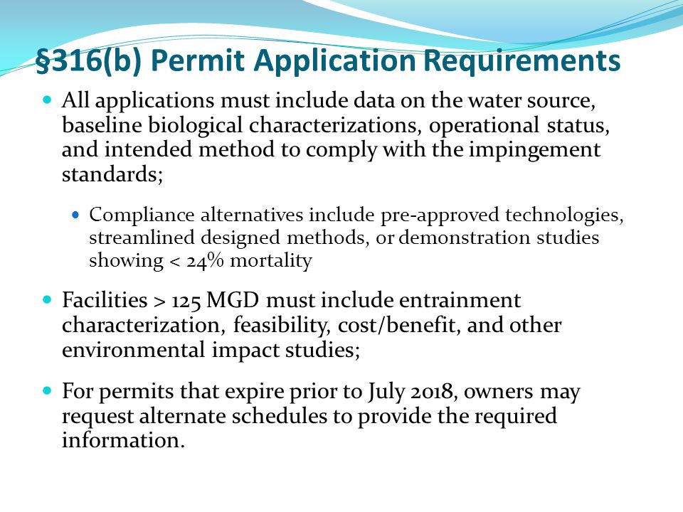 §316(b) Permit Application Requirements All applications must include data on the water source, baseline biological characterizations, operational sta