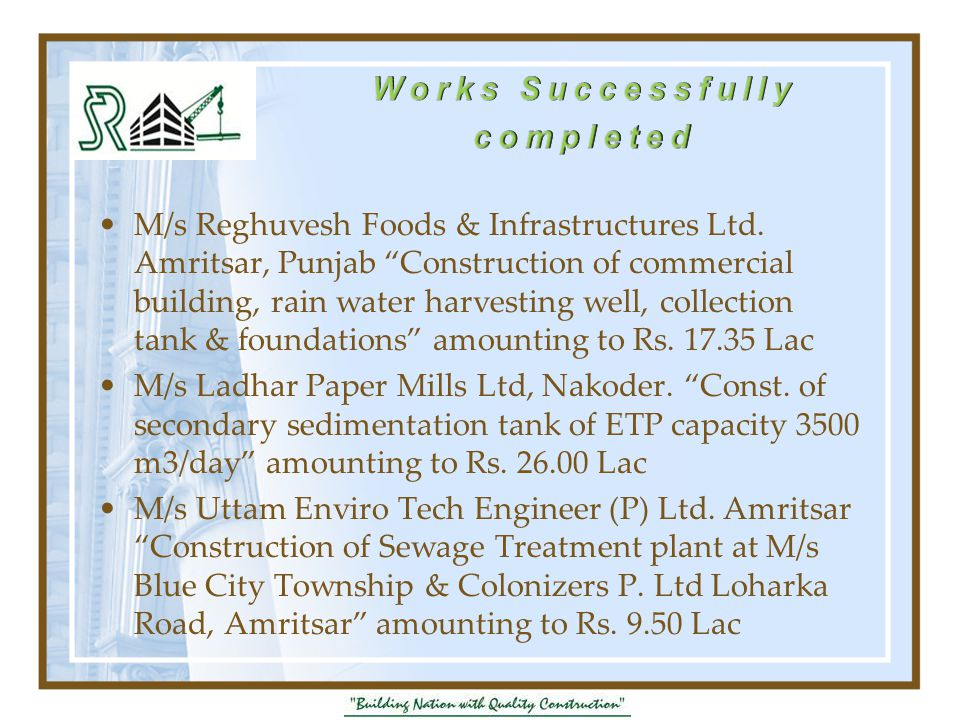 """M/s Reghuvesh Foods & Infrastructures Ltd. Amritsar, Punjab """"Construction of commercial building, rain water harvesting well, collection tank & founda"""