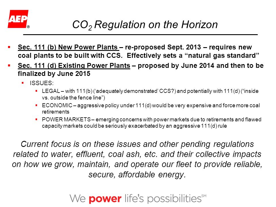CO 2 Regulation on the Horizon  Sec. 111 (b) New Power Plants – re-proposed Sept.