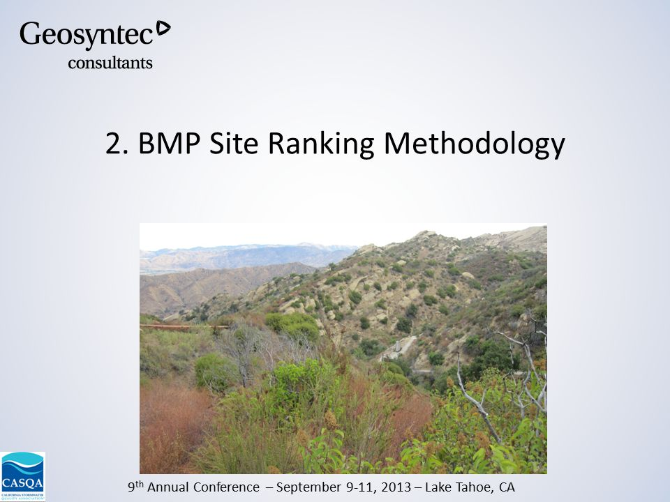 9 th Annual Conference – September 9-11, 2013 – Lake Tahoe, CA 2. BMP Site Ranking Methodology