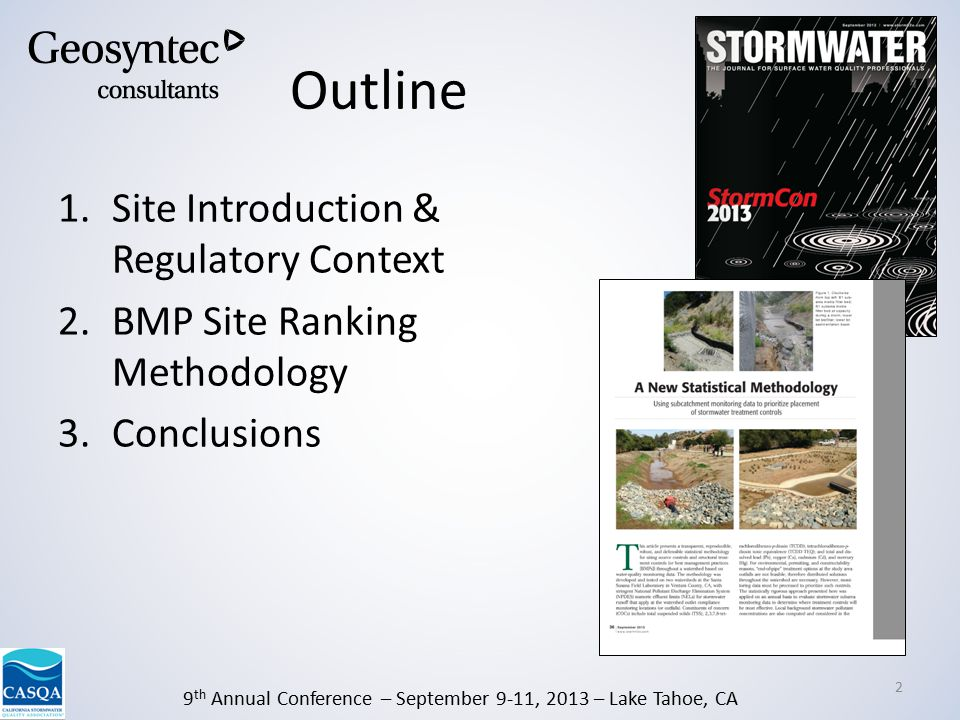 9 th Annual Conference – September 9-11, 2013 – Lake Tahoe, CA Outline 1.Site Introduction & Regulatory Context 2.BMP Site Ranking Methodology 3.Conclusions 2