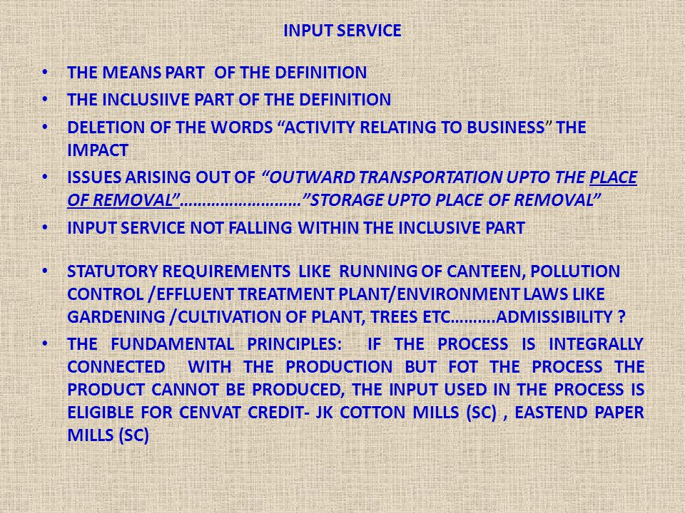 """INPUT SERVICE THE MEANS PART OF THE DEFINITION THE INCLUSIIVE PART OF THE DEFINITION DELETION OF THE WORDS """"ACTIVITY RELATING TO BUSINESS"""" THE IMPACT"""
