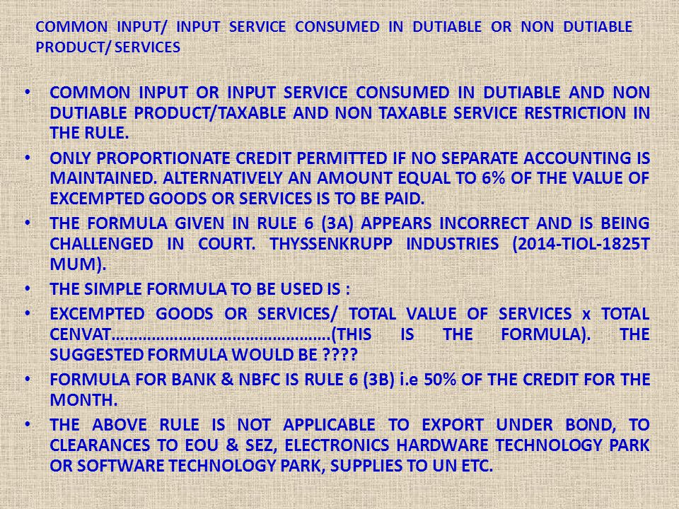 COMMON INPUT/ INPUT SERVICE CONSUMED IN DUTIABLE OR NON DUTIABLE PRODUCT/ SERVICES COMMON INPUT OR INPUT SERVICE CONSUMED IN DUTIABLE AND NON DUTIABLE