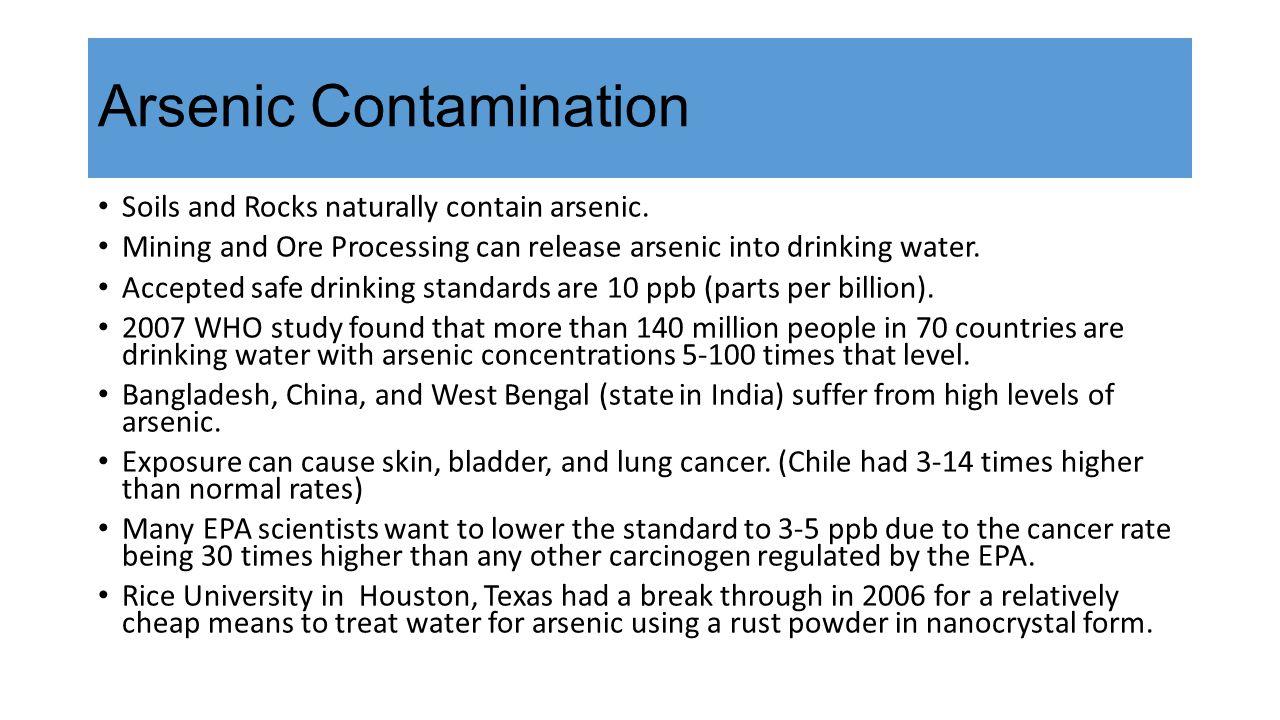Arsenic Contamination Soils and Rocks naturally contain arsenic.