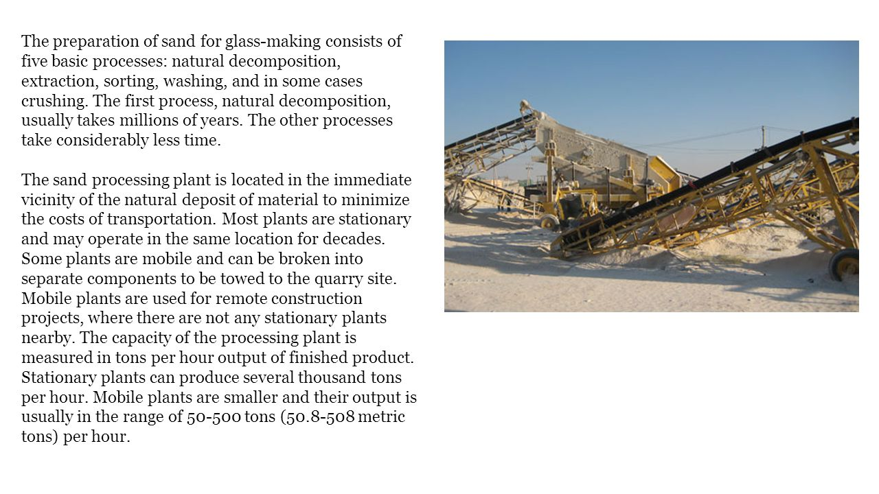Wet processing is a major component of sand clarification.