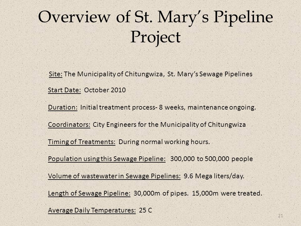 Site: The Municipality of Chitungwiza, St. Mary's Sewage Pipelines Start Date: October 2010 Duration: Initial treatment process- 8 weeks, maintenance