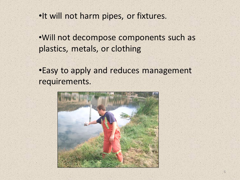 6 It will not harm pipes, or fixtures.