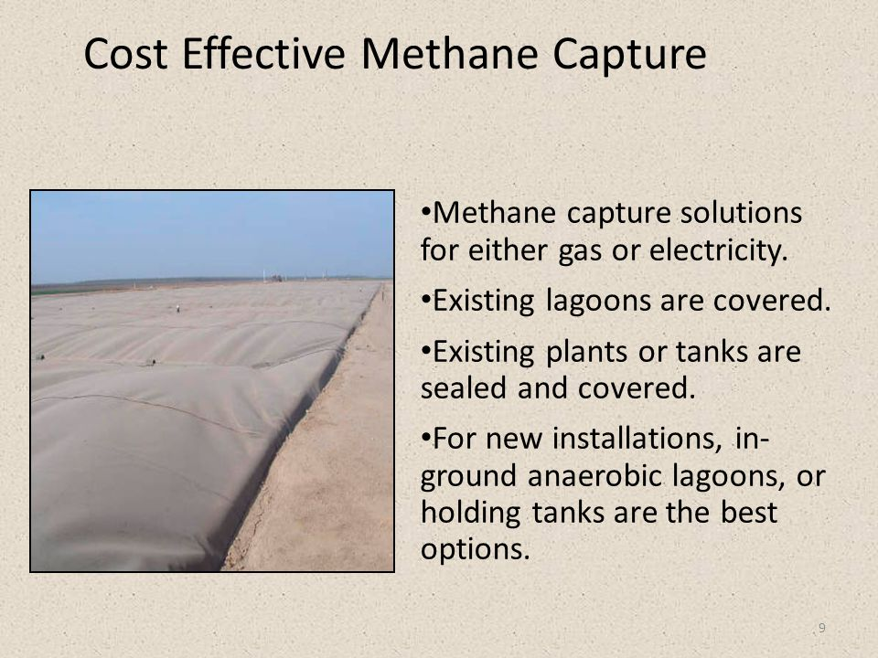 9 Cost Effective Methane Capture Methane capture solutions for either gas or electricity.