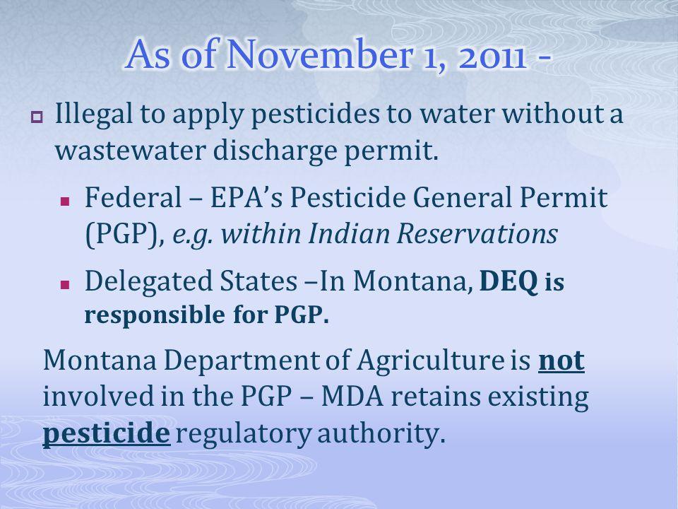  Website to keep current information @ http://deq.mt.gov/wqinfo/mpdes/pesticides.mcpx http://deq.mt.gov/wqinfo/mpdes/pesticides.mcpx  Contact : Christine Weaver at 406-444-3927 or email cweaver@mt.govcweaver@mt.gov Jeff Ryan at 406-444-4626 or email jeryan@mt.gov jeryan@mt.gov