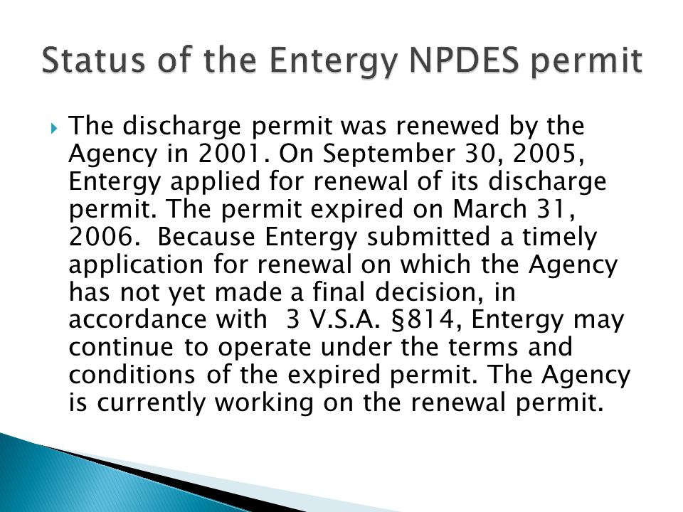  The discharge permit was renewed by the Agency in 2001.