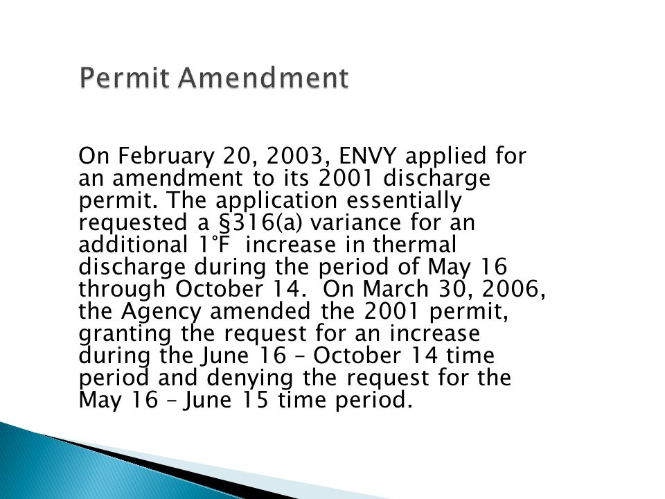 On February 20, 2003, ENVY applied for an amendment to its 2001 discharge permit.