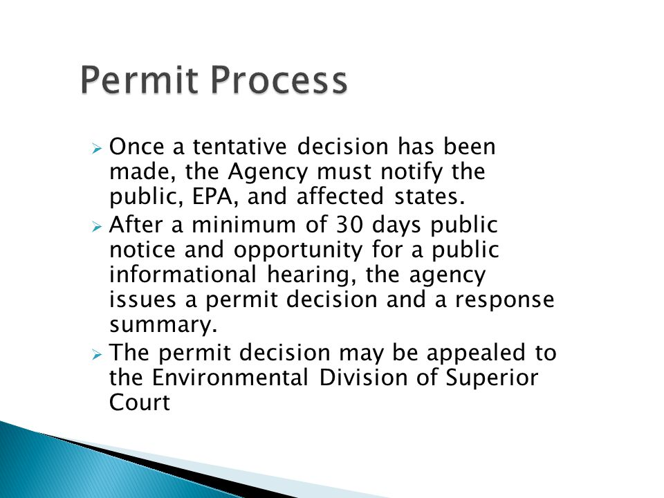  Once a tentative decision has been made, the Agency must notify the public, EPA, and affected states.