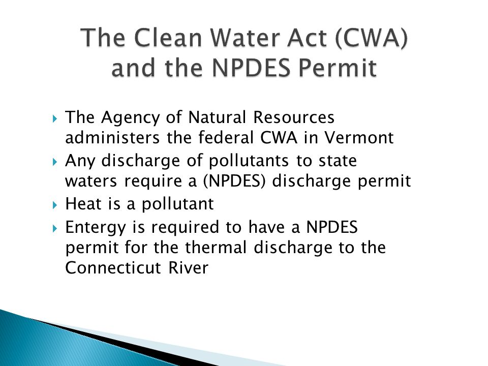  CWA 316(a) – the thermal discharge effluent limit must be more stringent than necessary to assure the protection and propagation of the balanced, indigenous population (BIP) of shellfish, fish and wildlife in the receiving waters.