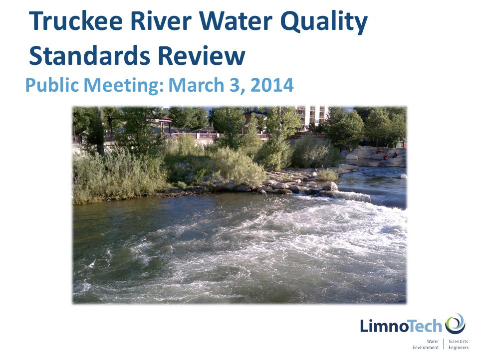 Public Meeting: March 3, 2014 Truckee River Water Quality Standards Review