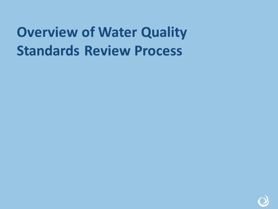 Overview of Water Quality Standards Review Process