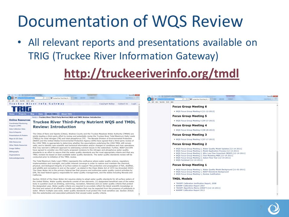 Documentation of WQS Review All relevant reports and presentations available on TRIG (Truckee River Information Gateway) http://truckeeriverinfo.org/tmdl 7