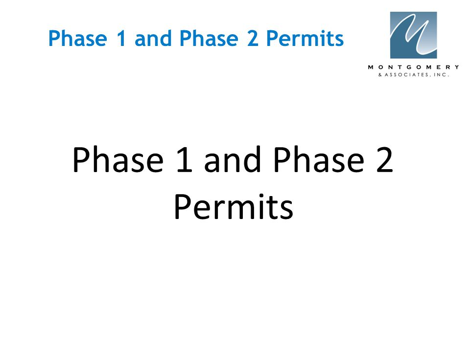 Phase 1 and 2 Permits - Generalities  Vary by Region and are drafted at Regional Level in reality.