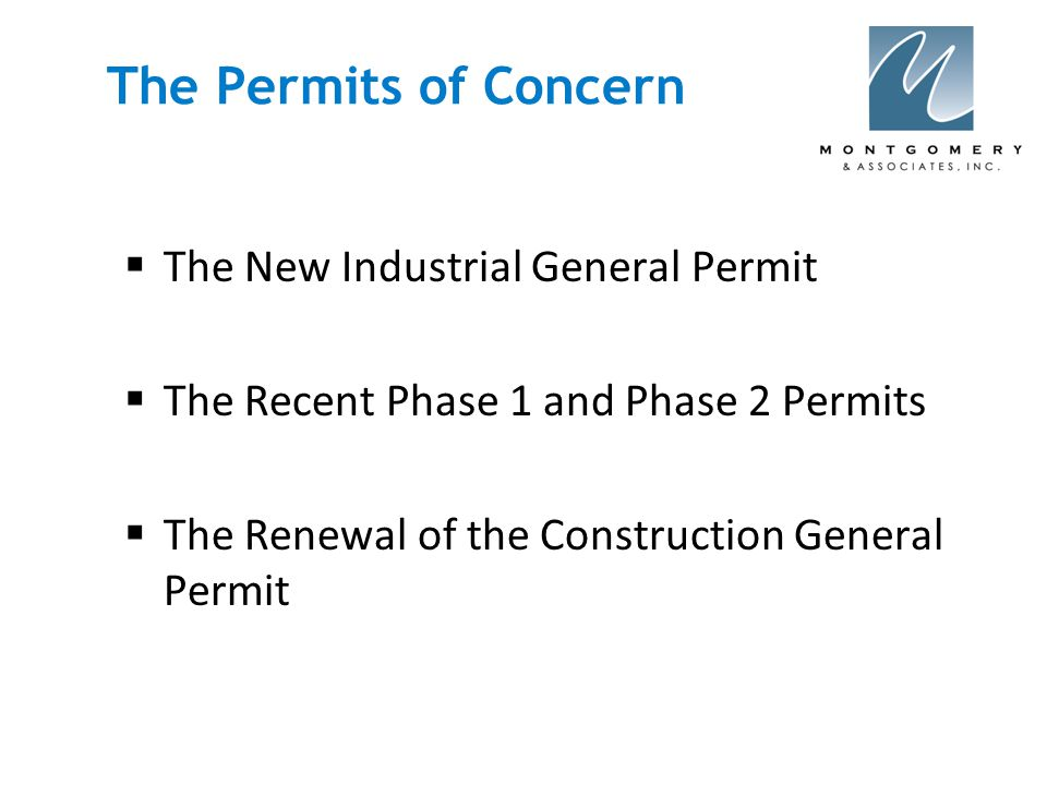 The Permits of Concern  The New Industrial General Permit  The Recent Phase 1 and Phase 2 Permits  The Renewal of the Construction General Permit