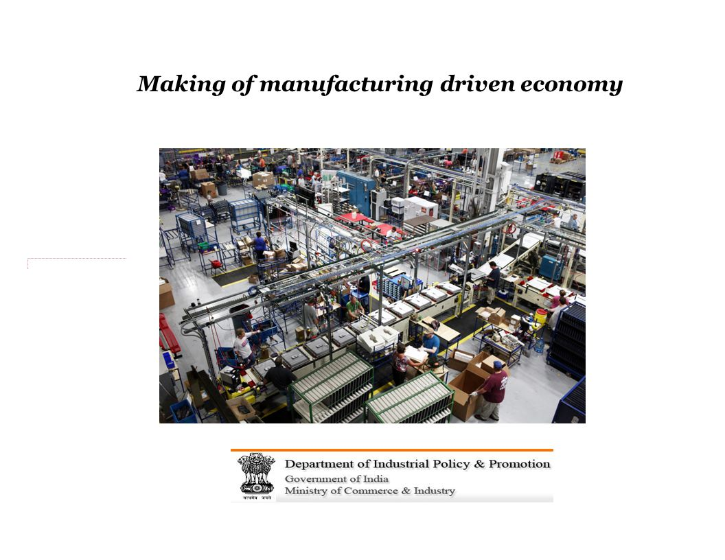 Making of manufacturing driven economy
