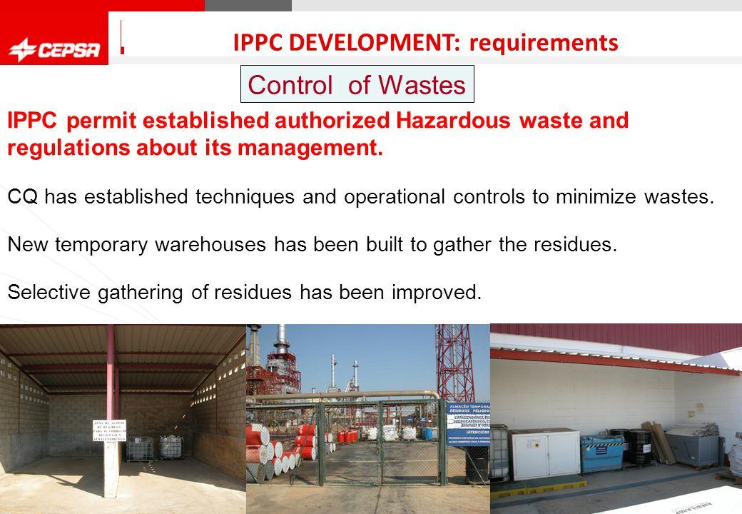 Pagina 1 de 3 CEPSA Química Control of Wastes QUIMICA IPPC DEVELOPMENT: requirements IPPC permit established authorized Hazardous waste and regulations about its management.