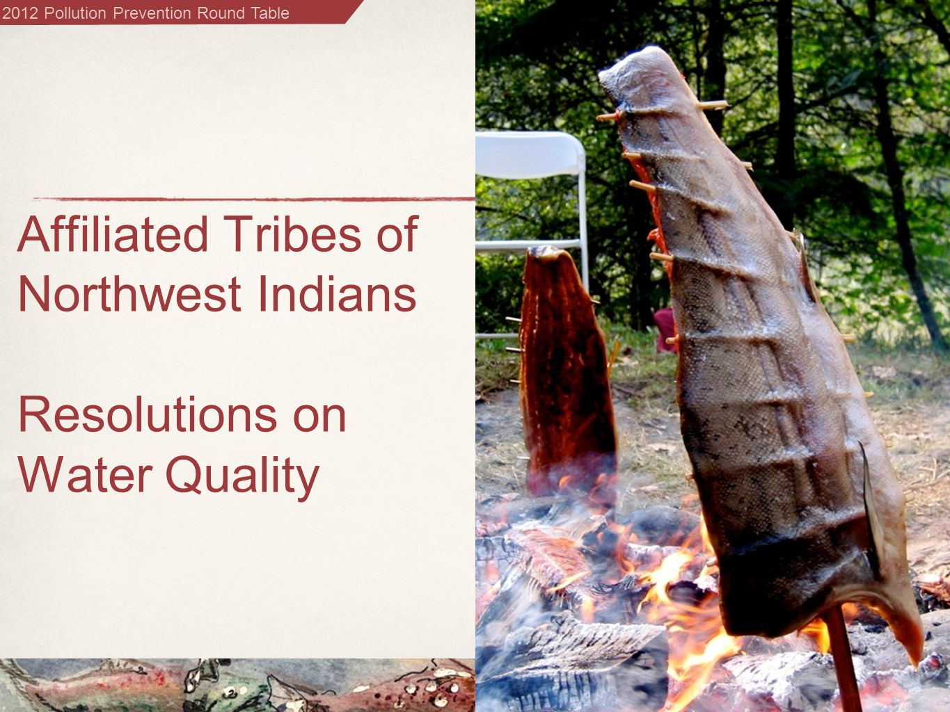 2012 Pollution Prevention Round Table Affiliated Tribes of Northwest Indians Resolutions on Water Quality