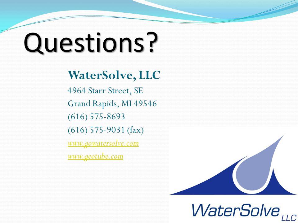 WaterSolve, LLC 4964 Starr Street, SE Grand Rapids, MI 49546 (616) 575-8693 (616) 575-9031 (fax) www.gowatersolve.com www.geotube.comQuestions