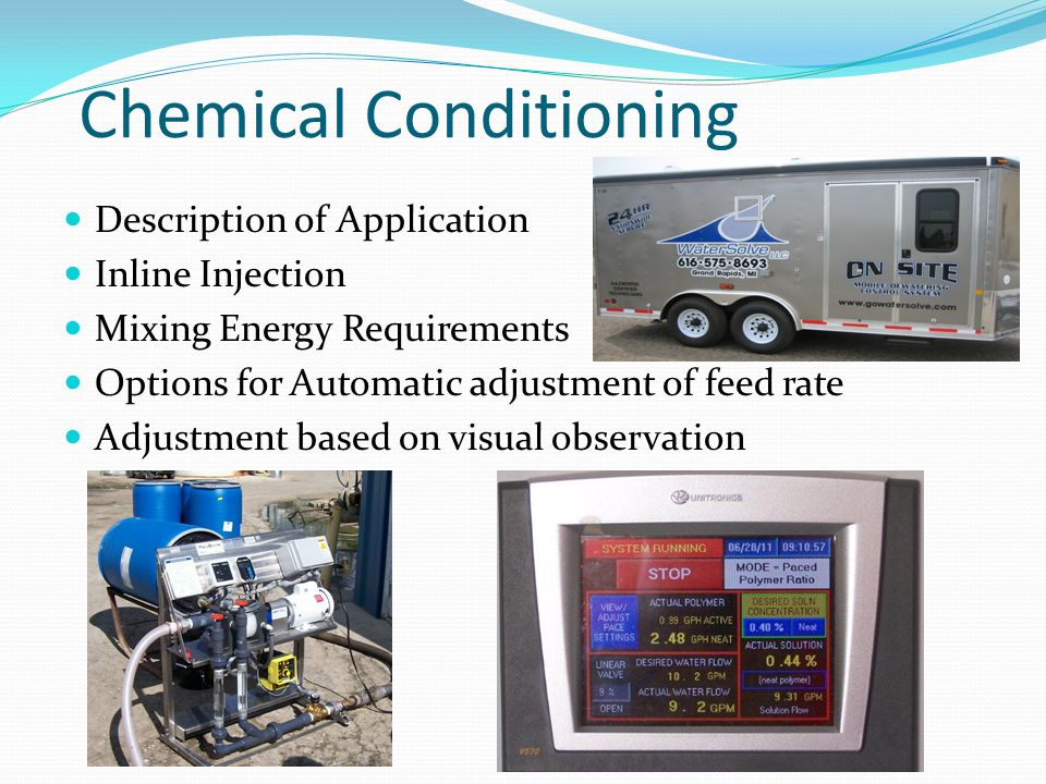 Chemical Conditioning Description of Application Inline Injection Mixing Energy Requirements Options for Automatic adjustment of feed rate Adjustment based on visual observation