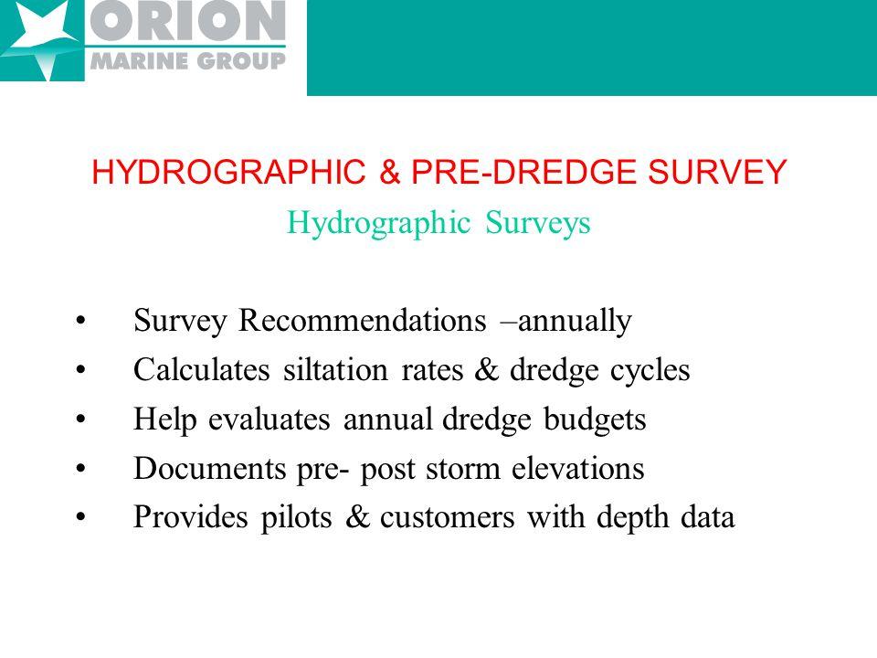 HYDROGRAPHIC & PRE-DREDGE SURVEY Hydrographic Surveys
