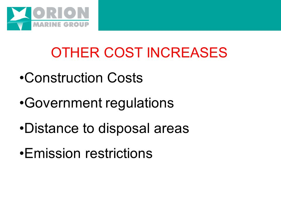 DISPOSAL COSTS Availability of suitable DMPA's. Increase in operating cost. Land acquisitions.