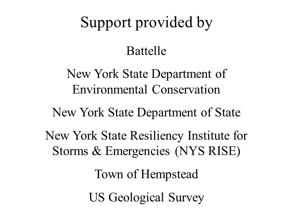Support provided by Battelle New York State Department of Environmental Conservation New York State Department of State New York State Resiliency Inst