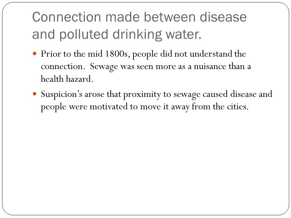 Connection made between disease and polluted drinking water.