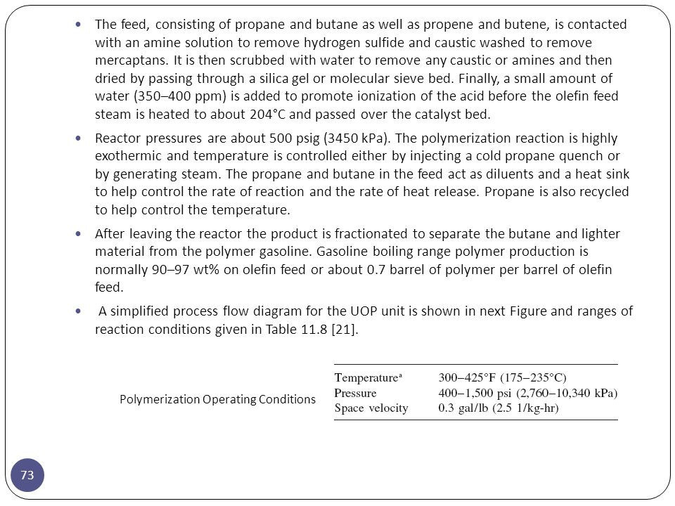 73 The feed, consisting of propane and butane as well as propene and butene, is contacted with an amine solution to remove hydrogen sulfide and causti