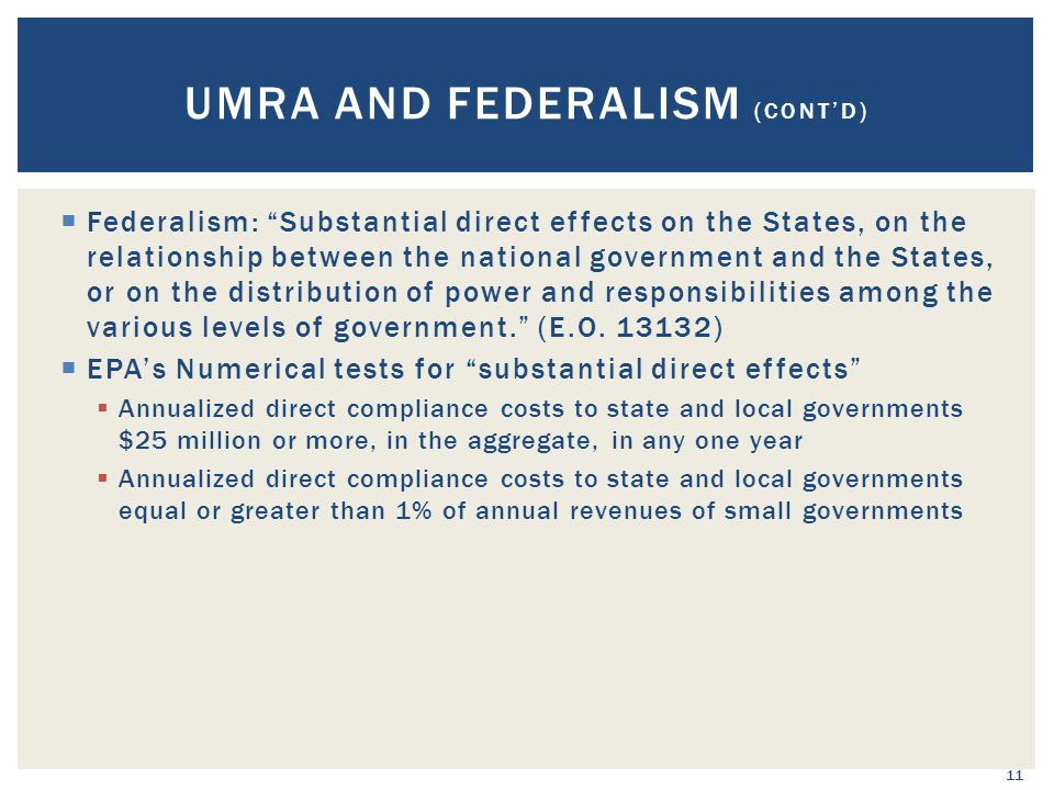 """ Federalism: """"Substantial direct effects on the States, on the relationship between the national government and the States, or on the distribution of"""