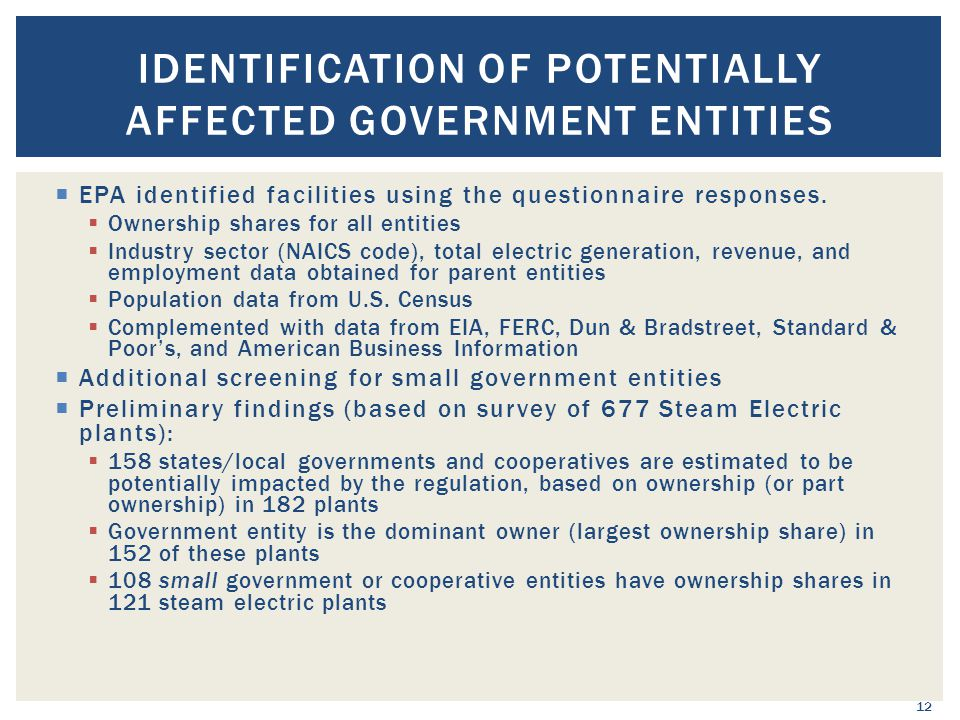  EPA identified facilities using the questionnaire responses.  Ownership shares for all entities  Industry sector (NAICS code), total electric gene