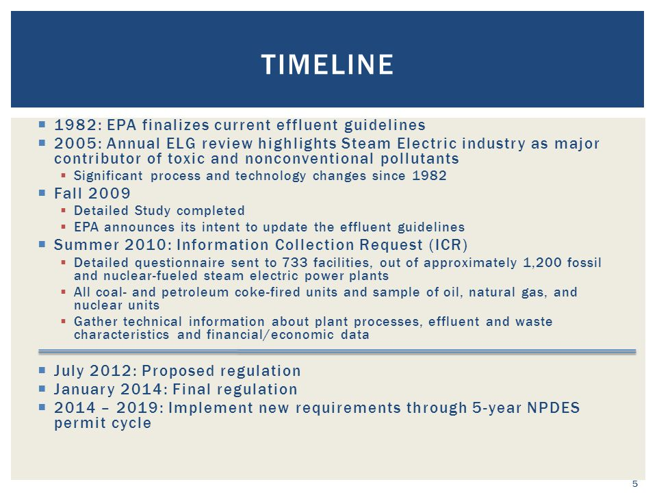  1982: EPA finalizes current effluent guidelines  2005: Annual ELG review highlights Steam Electric industry as major contributor of toxic and nonco