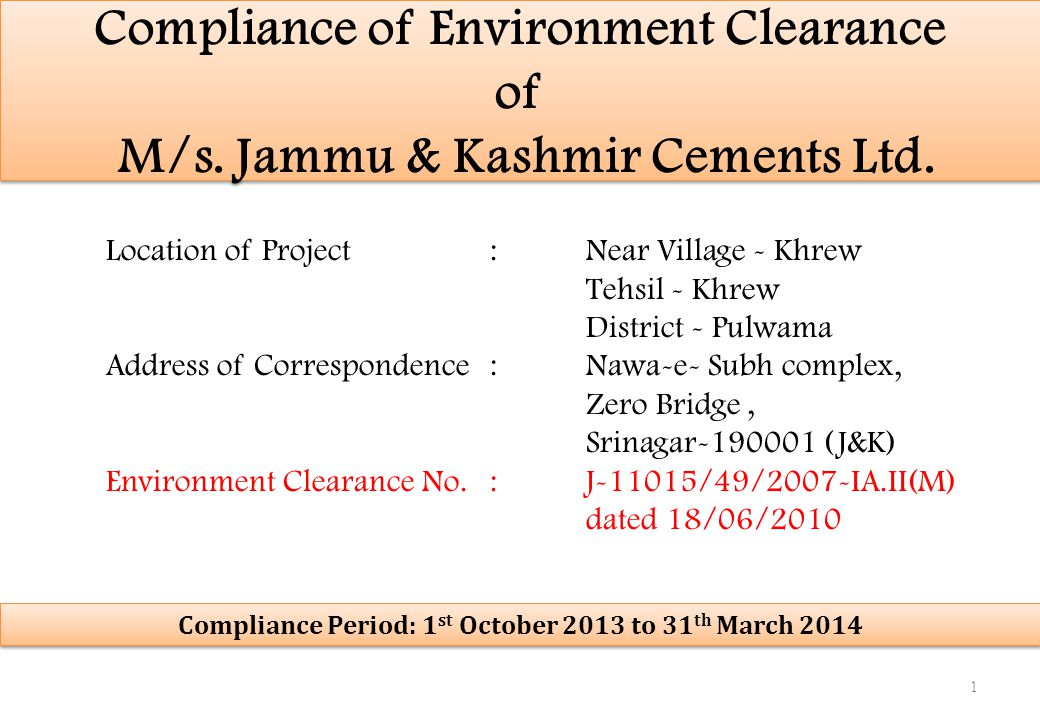 Compliance of Environment Clearance of M/s. Jammu & Kashmir Cements Ltd. Location of Project:Near Village - Khrew Tehsil - Khrew District - Pulwama Ad