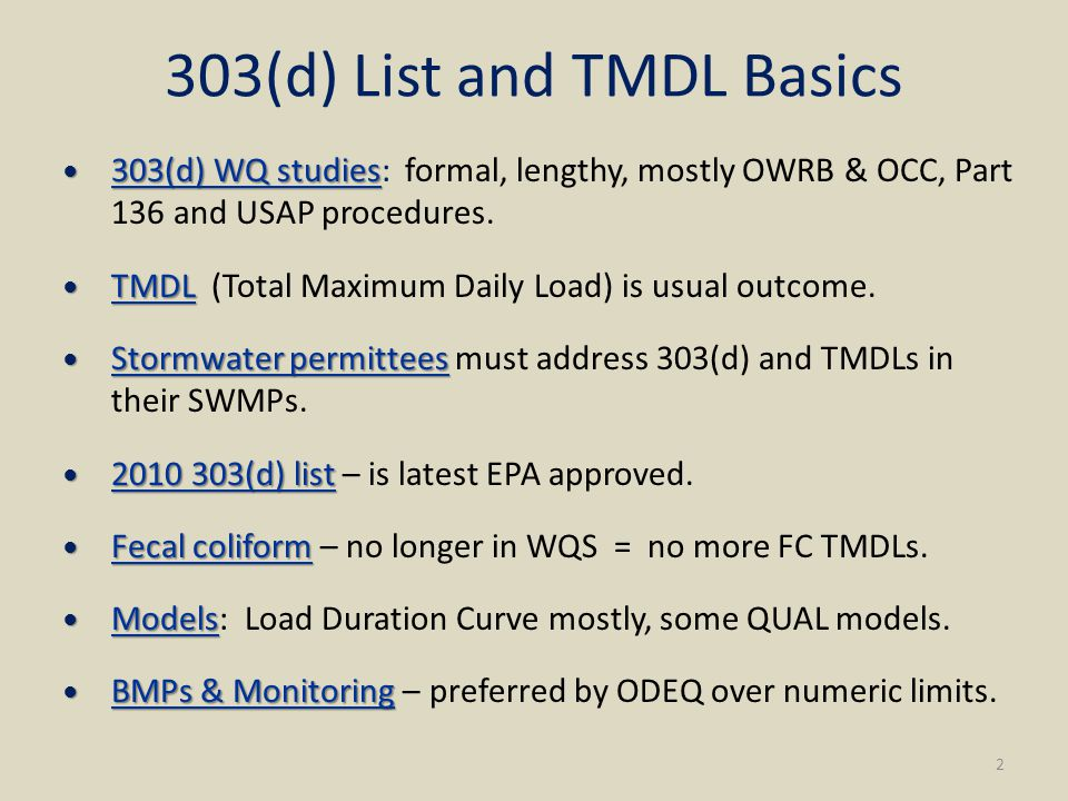 303(d) List and TMDL Basics 2 303(d) WQ studies 303(d) WQ studies: formal, lengthy, mostly OWRB & OCC, Part 136 and USAP procedures.