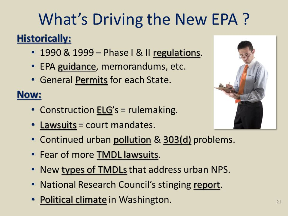 What's Driving the New EPA . Historically: regulations 1990 & 1999 – Phase I & II regulations.