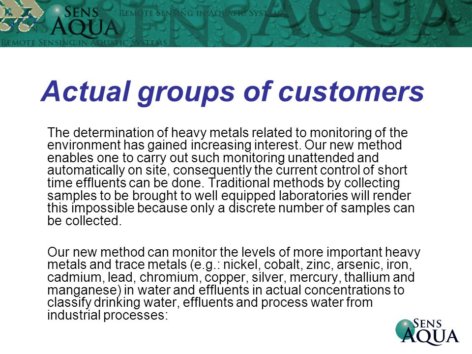 Actual groups of customers The determination of heavy metals related to monitoring of the environment has gained increasing interest. Our new method e