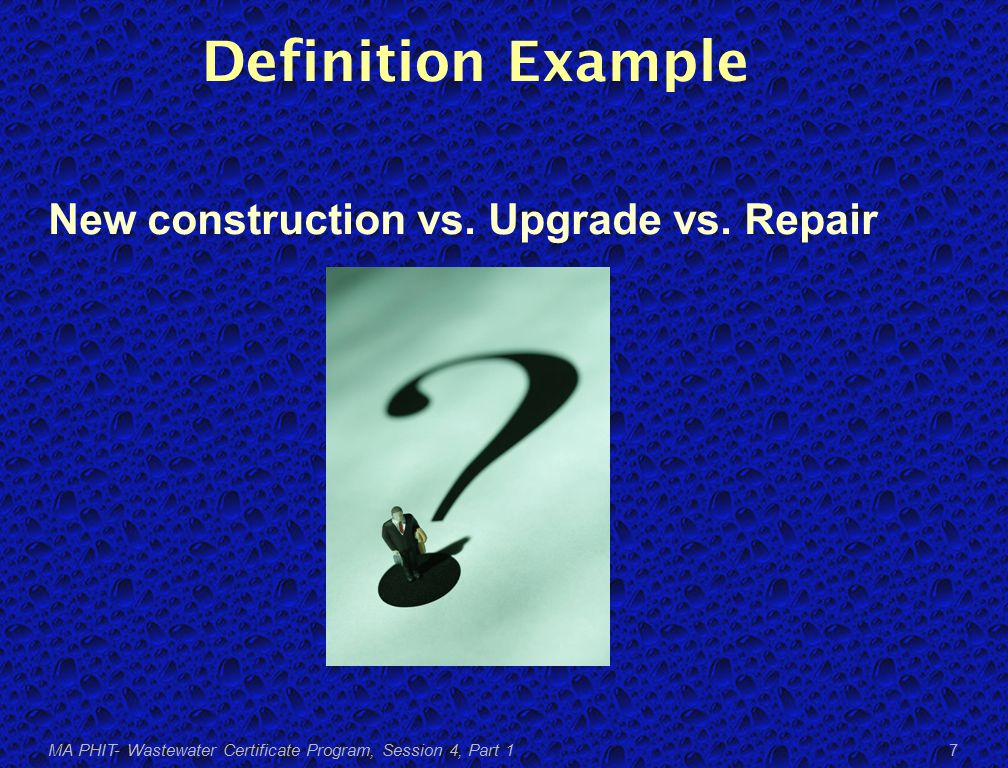 Definition Example New construction vs. Upgrade vs.