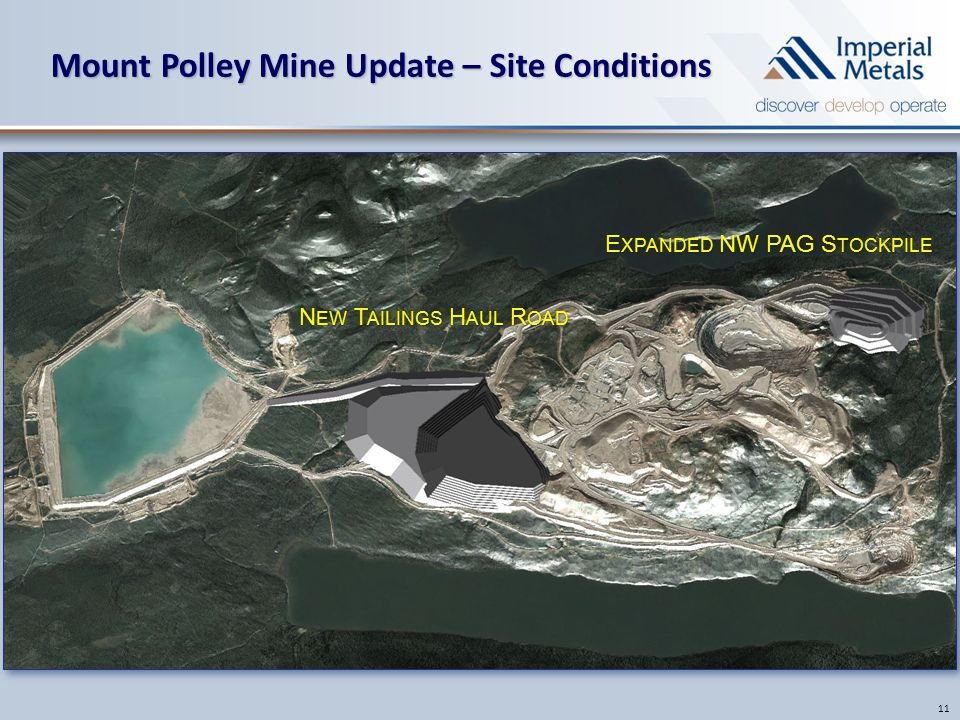 Mount Polley Mine Update – Site Conditions 11 N EW T AILINGS H AUL R OAD E XPANDED NW PAG S TOCKPILE