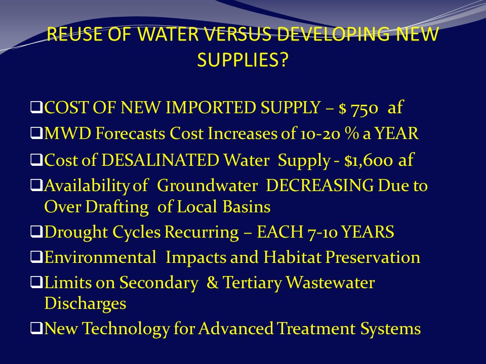 REUSE OF WATER VERSUS DEVELOPING NEW SUPPLIES.