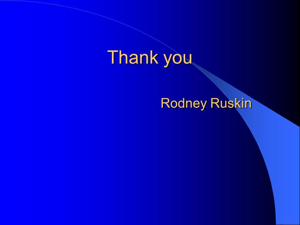 Thank you Rodney Ruskin