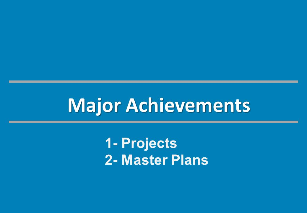 Major Achievements 1- Projects 2- Master Plans