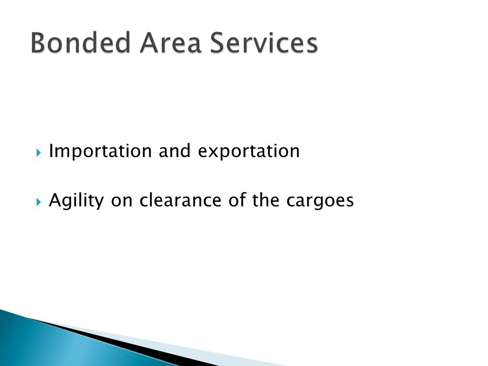  Importation and exportation  Agility on clearance of the cargoes