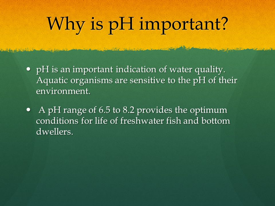 Why is pH important. pH is an important indication of water quality.