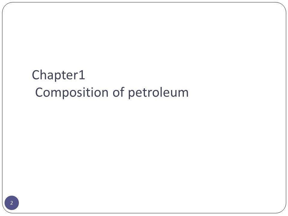 Chapter1 Composition of petroleum 2
